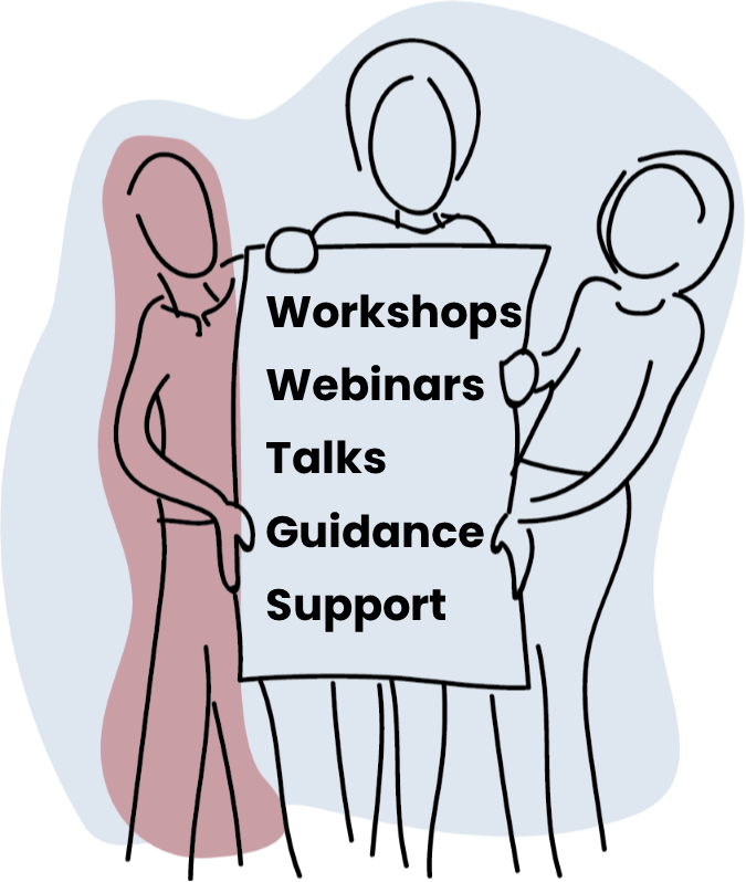 Line drawing of three people holding a sign that says Workshops, Webinars, Talks, Guidance, Support